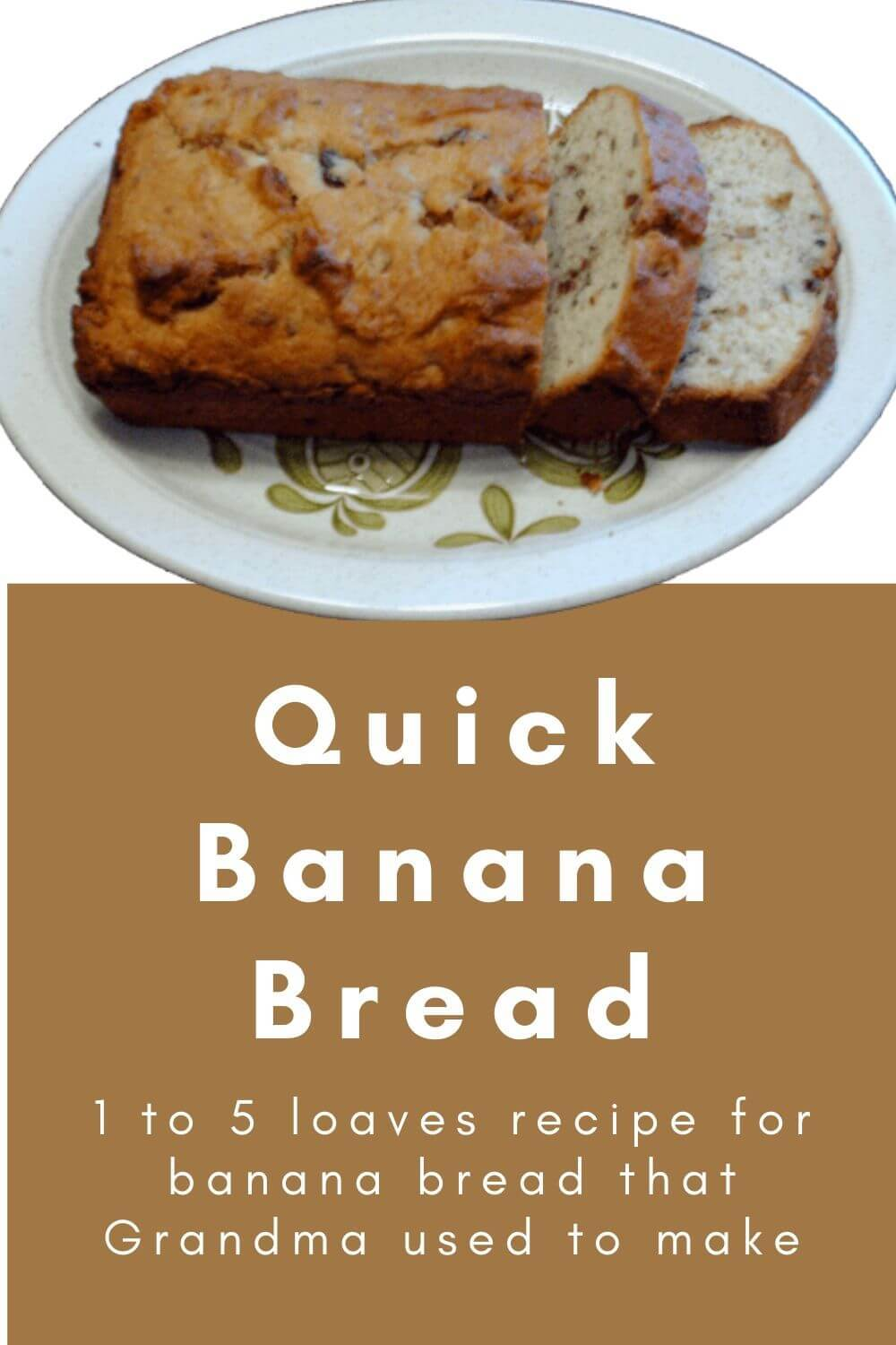 Quick Banana Bread - that grandma used to make