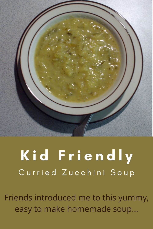 Kid Friendly Recipe For Zucchini – Curried Zucchini Soup