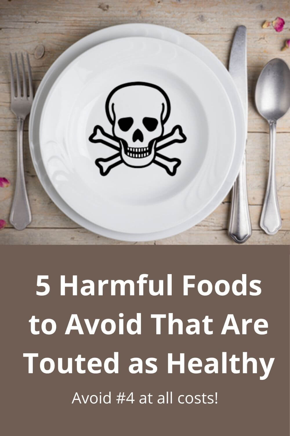 5 Harmful foods to avoid that are touted as healthy