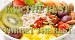 """bowl of superfoods with """"Eat The Best, Forget The Rest"""""""