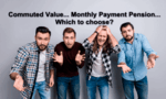 Commuted Value... Monthly Payment Pensions... Which to Choose?