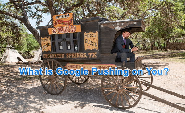 What is Google Pushing on You?
