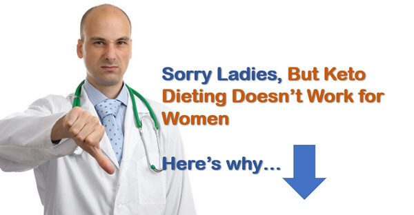 """Sorry ladies, but Keto dieting doesn't work for women. Here's why..."""